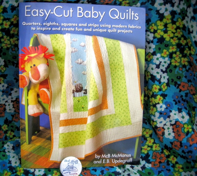 Cute quilts in Easy-Cut Baby Quilts by McB McManus and EB Updegraff